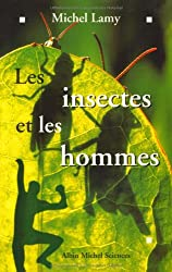 Insectes Et Les Hommes (Les) (Collections Sciences - Sciences Humaines)