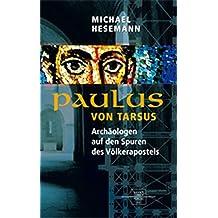 Paulus von Tarsus: Archäologen auf den Spuren des Völkerapostels