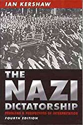 [(The Nazi Dictatorship : Problems and Perspectives of Interpretation)] [By (author) Ian Kershaw] published on (October, 2000)