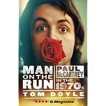 Man on the Run: Paul McCartney in the 1970s by Tom Doyle (2013-09-06)