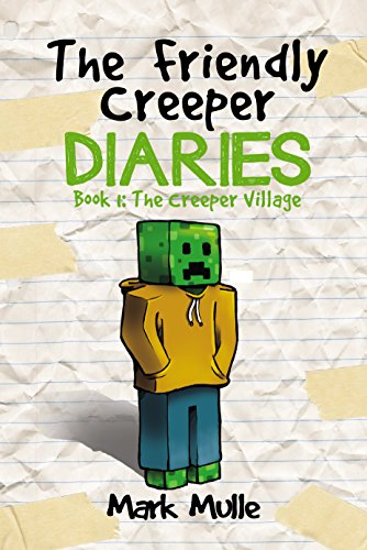 free kindle book The Friendly Creeper Diaries (Book 1): The Creeper Village (An Unofficial Minecraft Diary Book for Kids Ages 9 - 12 (Preteen)