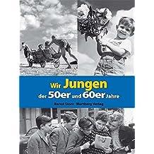 Wir Jungen der 50er und 60er Jahre (Modernes Antiquariat)