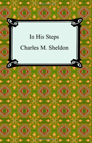 In His Steps by Charles M. Sheldon (2005-01-01)