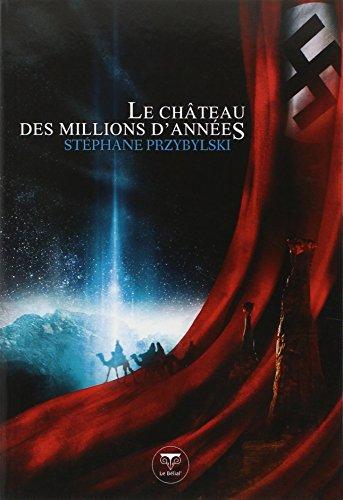 Origines, Tome 1 : Le château des millions d'années par Stéphane Przybylski