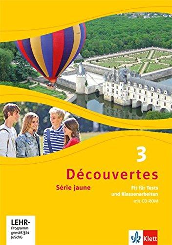 Découvertes 3. Série jaune: Fit für Tests und Klassenarbeiten. Arbeitsheft mit Lösungen und CD-ROM 3. Lernjahr (Découvertes. Série jaune (ab Klasse 6). Ausgabe ab 2012)