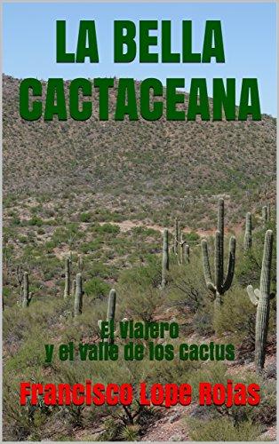 LA    BELLA    CACTACEANA: El Viajero y el Valle de los Cactus