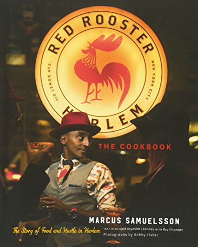 The Red Rooster Cookbook: The Story of Food and Hustle in Harlem (Roosters Küche)