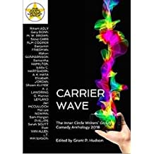 Carrier Wave: The Inner Circle Writers' Group Comedy Anthology 2018