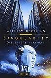 Die letzte Firewall: Roman (Singularity 3)