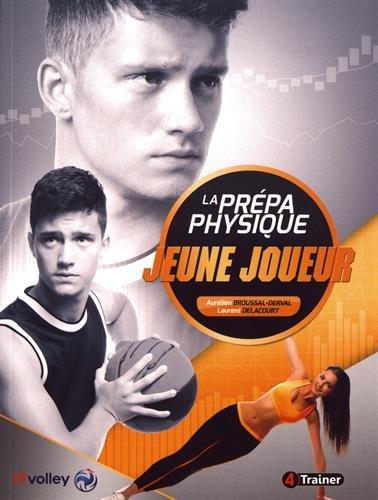 La Prepa Physique Jeune Joueur par Aurelien Broussal Derval;Laurent Delacourt