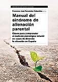 Manual del Síndrome de Alienación Parental: Claves para  comprender el maltrato psicológico infantil en casos de divorcio: la situación en España