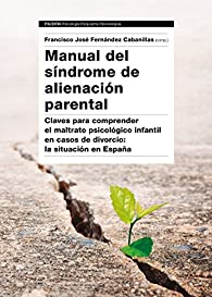 Manual del Síndrome de Alienación Parental par Francisco José Fernández Cabanillas