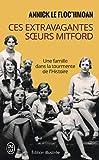 Ces extravagantes soeurs Mitford - Une famille dans la tourmente de l'Histoire