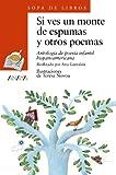Libros Descargar PDF Si ves un monte de espumas y otros poemas Antologia de poesia infantil hispanoamericana 44 Literatura Infantil 6 11 Anos Sopa De Libros 9788420700199 (PDF y EPUB) Espanol Gratis