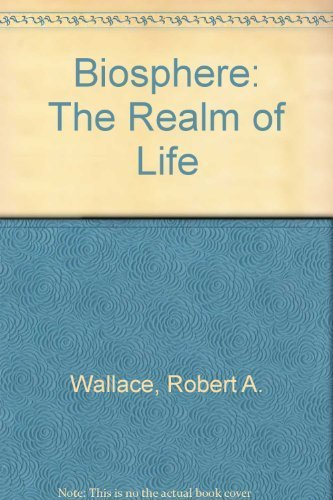 Biosphere: The Realm of Life by Robert A. Wallace (1988-01-01)