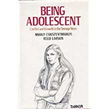 Being Adolescent: Conflict and Growth in the Teenage Years by Mihaly Csikszentmihalyi (1984-03-30)