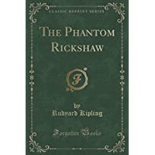 The Phantom Rickshaw (Classic Reprint)