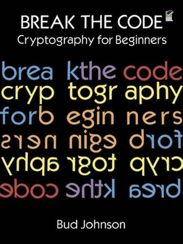 Break the Code: Cryptography for Beginners (Dover Children's Activity Books) (Paperback)