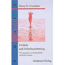 Freiheit und Selbstbestimmung: Ausgewählte Texte (POLIS 3) (German Edition)