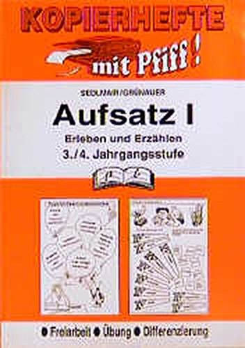 Aufsatz / Deutsch für Freiarbeit, Übung und Differenzierung: Aufsatz, 3./4. Jahrgangsstufe, Bd.1, Erleben und Erzählen
