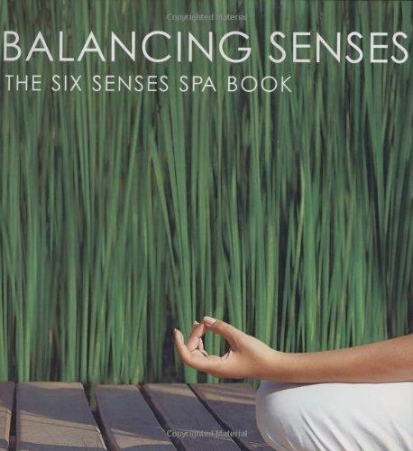 Balancing Senses: The Six Senses Spa Book por Kate O'Brien
