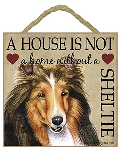 Shetland Sheepdog (Sheltie) Gift - Plaque 'House is not a Home' - Hang it or Stand it on the easel..