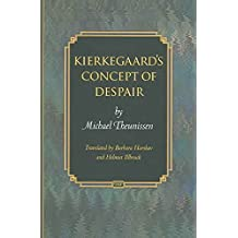 [(Kierkegaard's Concept of Despair)] [By (author) Michael Theunissen ] published on (July, 2015)