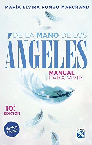 De la mano de los angeles - Manual para vivir de [Pombo Marchand, María
