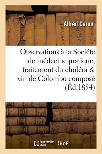 Observations à la Société de médecine pratique, traitement du choléra & vin de Colombo composé