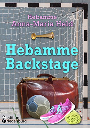 Hebamme Backstage (German Edition)