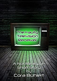 The Faulty Television Receiver: A Not Really SF Short Story (Alfred and Bertha's Marvellous Twenty-First Century Life Book 2) (English Edition) di [Buhlert, Cora]