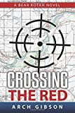 Crossing the Red: A Bear Kotah Novel