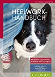 Heelwork Handbuch: Mit System zur perfekten Fußarbeit im Hundesport
