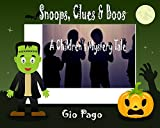 Snoops, Clues & Boos: A Children's Mystery Snoop Tale (English Edition)
