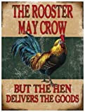 The rooster may crow but the hen delivers the goods. Double meaning, funny sign for house, home, bar, pub, cafe, shop or kitchen, dinner etc. Medium Metal/Steel Wall Sign