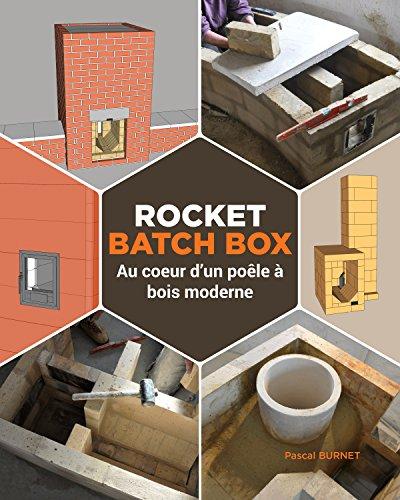 Rocket batch box: Au coeur d'un poêle à bois moderne par Pascal BURNET