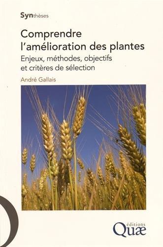Comprendre l'amélioration des plantes: Enjeux, méthodes, objectifs et critères de sélection.