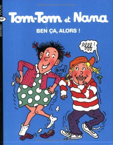 Tom-Tom et Nana, Tome 33 : Ben ça, alors !