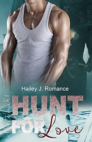 Hunt for Love: Rette mich! von [Romance, Hailey J.]