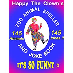 Happy the Clown's Zoo Animal Speller and Joke Book - 145 Animals! 145 Jokes! (An Educational Picture Book for Young Children with Fun Learning Interactivity) (English Edition)