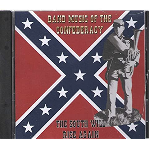 THE SOUTH WILL RISE AGAIN. BAND MUSIC OF THE CONFEDERACY