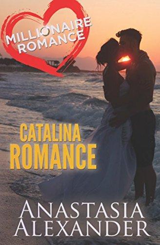 Catalina Romance (Millionaire Romance, Band 4) (4 Catalina)