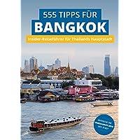 Bangkok Insider-Reiseführer: 555 Tipps für Bangkok