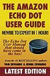 The Amazon Echo Dot User Guide: Newbi...