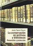 La conservación en archivos y bibliotecas: Prevención y protección