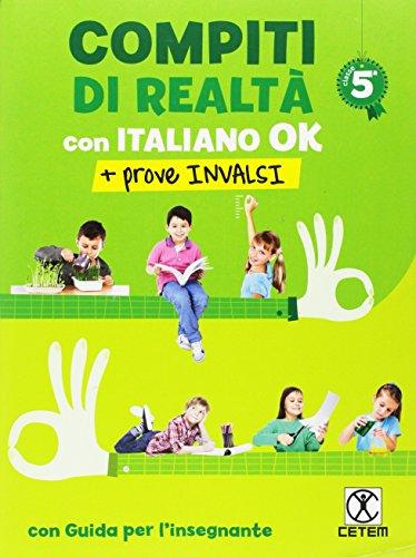 Compiti di realt. Per la Scuola elementare. Con e-book. Con espansione online. Con Libro: Italiano ok-Prove INVALSI 5