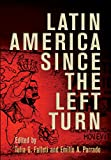 Latin America Since the Left Turn (Democracy, Citizenship, and Constitutionalism)