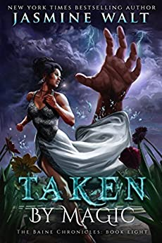 Taken by Magic: a New Adult Fantasy novel (The Baine Chronicles Book 8) (English Edition)