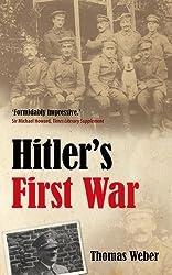 Hitler's First War: Adolf Hitler, the Men of the List Regiment, and the First World War by Thomas Weber (2011-11-14)