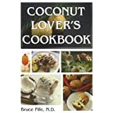 Coconut Lover's Cookbook by Bruce Fife (2004-07-30)